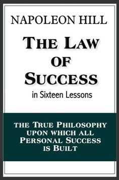 The Law of Success in Sixteen Lessons (with linked TOC) Great Books To Read, I Love Books, Good Books, My Books, Motivational Books, Inspirational Books, Reading Lists, Book Lists, Self Development Books