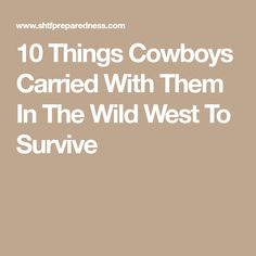 10 Things Cowboys Carried With Them In The Wild West To Survive Survival Food, Survival Prepping, Emergency Preparedness, Hurricane Evacuation, Off The Grid News, British Slang, Types Of Flour, In Case Of Emergency, Convenience Food
