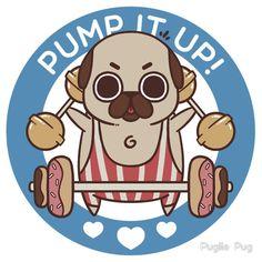 Pump It Up, Puglie! by Puglie Pug