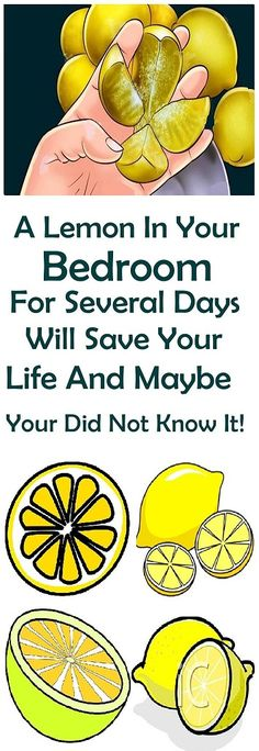 A Lemon In Your Bedroom For Several Days Will Save Your Life And Maybe Your Did Not Know It!