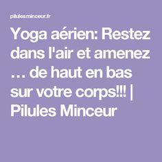 Yoga aérien: Restez dans l'air et amenez … de haut en bas sur votre corps!!! | Pilules Minceur