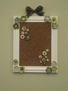 Flower cork board, button thumb tacks, rescued frame. Cute!