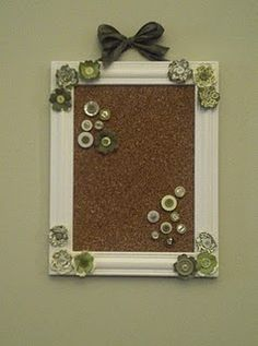 Flower cork board, button thumb tacks, rescued frame. Cute!