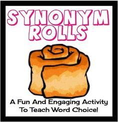 Synonym Rolls:  A Fun Printable Activity To Teach Word Choice