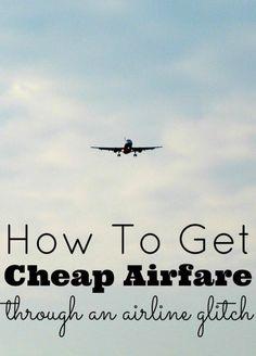 I go to my Air Travel Hacks Pinterest board to find the best air fares.: Get Cheap Airfare Through An Airline Glitch
