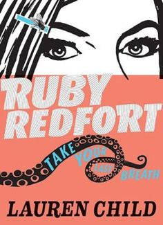 Ruby Redford Take Your Last Breath by Lauren Child. An adventure on the wide open ocean, and Ruby is all at sea. Can she crack the case while evading the clutches of the evil Count von Viscount? Well, you wouldn't want to bet against her. Good Books, Books To Read, My Books, Story Books, Books For Tween Girls, Look Into My Eyes, Fiction And Nonfiction, Fiction Books, T 4