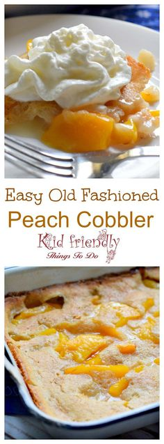 Peach Cobbler the old fashioned way. Easy and can be made with fresh fruit - www.kidfriendlyth...