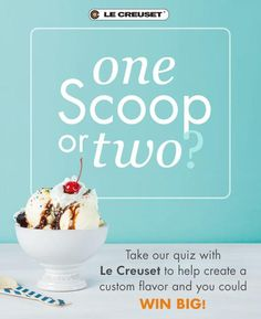 We're teaming up with Le Creuset to create a one-of-a-kind ice cream flavor made just for zulily fans!   Take our quiz to help us choose the flavor and enter to win an ice-cream themed prize pack from Le Creuset!