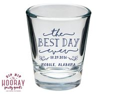 The Best Day Ever Shot Glass Wedding Shot Glass Best Day Ever Wedding Gifts Personalized Shot Glass Party Gift Wedding Favors 1631 by SipHipHooray