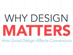 why-design-matters-27930051 by Group8A via Slideshare