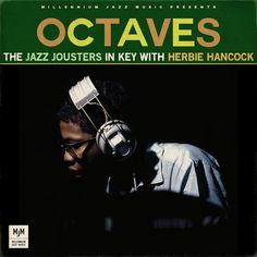 """Octaves"" – The Jazz Jousters in key with Herbie Hancock (Free Mixtape)"