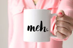 "Because sometimes you just need a ""Meh."" mug! (Especially before coffee. AmIright?!) coffee cup funny gift by HelloImHandmade"