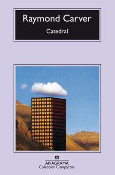 Raymond Carver - Catedral - Anagrama El primero que lei de Carver Raymond Carver, Somerset, American Literature, Patron Saints, Google, Fiction, Ebooks, Around The Worlds, Image