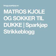 MATROS KJOLE OG SOKKER TIL DUKKE | Sparkjøp Strikkeblogg Baby Born