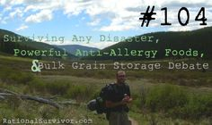 How To Survive Any Disaster,  Powerful Anti-Allergy Foods, and The Bulk Grain Storage Debate