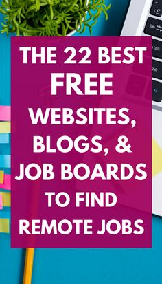 Wondering where to find a real work from home job? Check out these 22 free websites, blogs, and job boards for plenty of work at home job leads.
