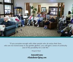 """#sweetdreams """"If you associate enough with older people who do enjoy their lives, who are not stored away in any golden ghettos, you will gain a sense of continuity and of the possibility for a full life."""" -- Margaret Mead  #quotes #age #seniors ~OaksSeniorLiving.com"""