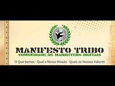 Este vídeo é o Manifesto da TRIBO... » Nossos Valores - O Que Somos - A Nossa Missão «  Mais sobre a TRIBO: http://www.bloggers-rule.com/tribo/