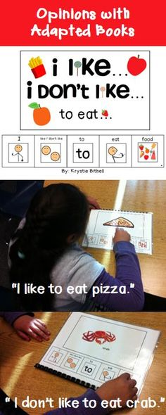 I like... I don't like... to eat... adapted book. Practice saying and writing personal opinions with your students with this easy to use adapted book. Special Education, Speech Therapy, Autism.