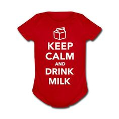 Keep Calm and Drink Milk: For the days when you're stressed out, this Keep Calm and Drink Milk onesie ($16) will bring you back to normal.