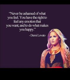 Demi Lovato quote. Feelings.  Emotional.  Emotion. Emotions. Ashamed