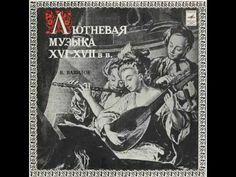 Лютневая Музыка 16 - 17 веков / Lute Music Of The 16th - 17th Centuries