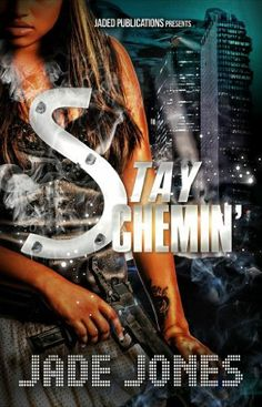 Stay Schemin' by Jade Jones, http://www.amazon.com/dp/B00E1ZPQVS/ref=cm_sw_r_pi_dp_4EPpsb0AEQ9CP