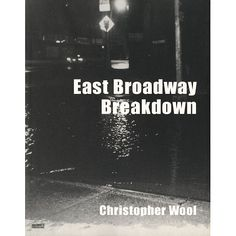 Christopher Wool: East Broadway Breakdown by Christopher WOOL on Vincent Borrelli, Bookseller Dieter Roth, High Contrast Images, Black And White Plates, Clean Book, Downtown New York, Contemporary Photography, Contemporary Art, Fine Art Photography, Photography Books