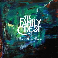 The Family Crest Beneath the Brine album art Love 2014, Album Stream, Free Songs, Song Of The Year, Family Crest, Sci Fi Fantasy, Music Love, Pop Music, Best Songs