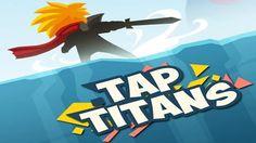 Tap Titans Dinheiro Infinito - Baixakiss