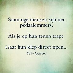 Sef Quotes, Motivational Quotes, Funny Quotes, Dutch Quotes, Philosophy Quotes, Quote Backgrounds, Life Advice, Music Quotes, Positive Vibes