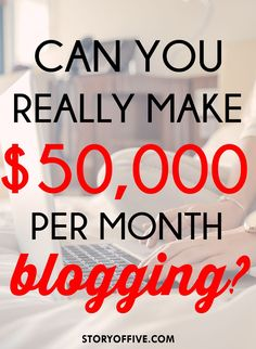 Can You Really Make $50k PER MONTH Blogging?? Yes!! Click to Read or Pin & Save for Later.