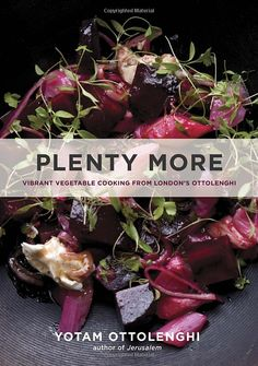 Plenty More: Vibrant Vegetable Cooking from London's Ottolenghi byYotam Ottolenghi #Books #Cookbook #Vegetables #Ottolenghi