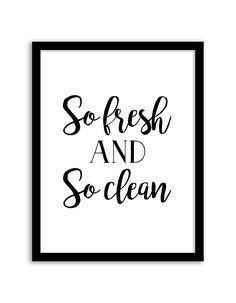 Download and print this free printable So Fresh and So Clean wall art for your home or office!