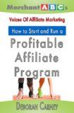 How To Start and Run An Affiliate Program from the Voices of Affiliate Marketing (Merchant ABCs Basics for Successful Affiliate Marketing Book 3) - http://www.moneydm.com/?p=1342