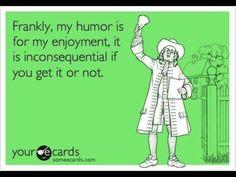 My humor