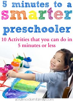 10 preschool lessons/activities for kids that take 5 minutes or less to complete   I LOVE this list!  So many great ideas that are fast but teach them so much!