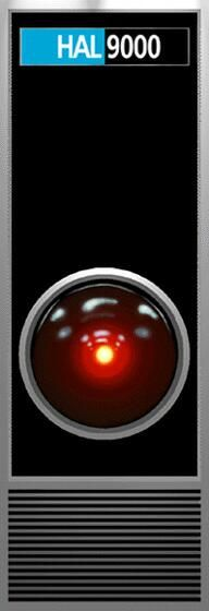 """Hal 9000 from 2001: """"I'm sorry Dave. I can't do that."""""""