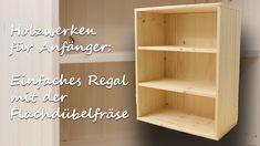 DIY Handwerken Holz für Anfänger: Simples Regal mit der Flachdübelfräse ...