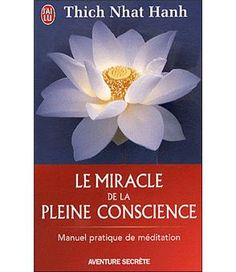 Miracle de la pleine conscience - Thich Nhât Hanh.