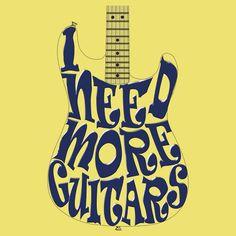 I need more guitars