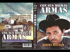 CON SUS MISMAS ARMAS PELICULA COMPLETA ESPAÑOL CINE WESTERN ACCION ROBERT MITCHUM - YouTube