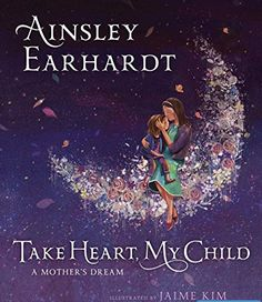 Take Heart, My Child: A Mother's Dream - The Christian Books, Music and More Store