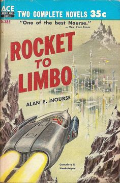 Alan E. Nourse: Rocket to Limbo.  Ace 1959.  Cover by Ed Emsh, Ed Emshmiller.  Retro futurism back to the future tomorrow tomorrowland space planet age sci-fi pulp flying train airship steampunk dieselpunk alien aliens martian martians BEMs BEM's
