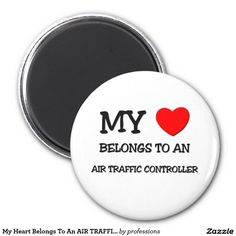 My Heart Belongs To An AIR TRAFFIC CONTROLLER 2 Inch Round Magnet