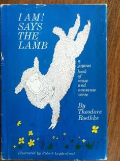 I am! says the lamb, by Theodore Roethke