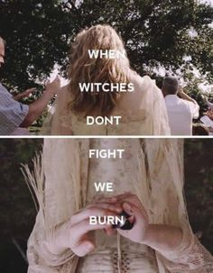 When witches don't fight we burn —- Misty Day