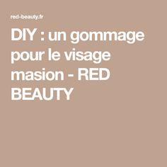 DIY : un gommage pour le visage masion - RED BEAUTY