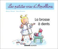 Les petites vies d'apolline - La Brosse à dents de Armelle Modéré et Didier Dufresne