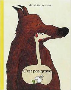 C'EST PAS GRAVE, de Michel Van Zeveren, Ed. Pastel - Dès 3 ans